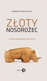okładka Złoty nosorożec, Ebook | François-Xavier Fauvelle-Aymar
