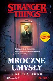 okładka Stranger Things. Mroczne umysły, Ebook   Gwenda Bond