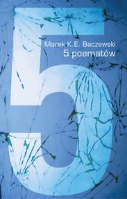 okładka 5 poematów, Ebook | Marek K.E. Baczewski