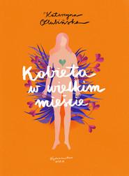 okładka Kobieta w wielkim mieście, Ebook | Katarzyna Olubińska