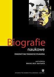 okładka Biografie naukowe. Perspektywa transdyscyplinarna, Ebook   Marcin  Kafar