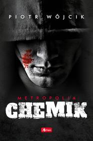 okładka Chemik, Ebook | Piotr  Wójcik