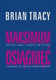okładka Maksimum osiągnieć, Ebook | Brian Tracy