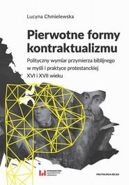 okładka Pierwotne formy kontraktualizmu, Ebook   Lucyna Chmielewska