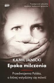 okładka Epoka milczenia, Ebook | Kamil Janicki