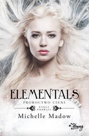 okładka Elementals. Proroctwo cieni. , Ebook   Michelle Madow