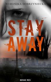 okładka Stay Away, Ebook | Weronika Dobrzyniecka