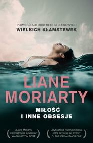 okładka Miłość i inne obsesje, Ebook | Liane Moriarty