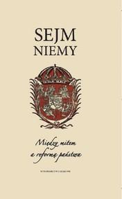 okładka Sejm niemy. Między mitem a reformą państwa, Ebook | Praca zbiorowa