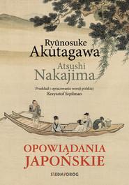 okładka Opowiadania japońskie, Ebook | Ryūnosuke Akutagawa, Atsushi Nakajima