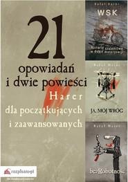 okładka 21 opowiadań i dwie powieści. Harer dla początkujących i zaawansowanych, Ebook | Rafał  Harer