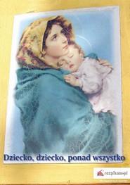 okładka Dziecko, dziecko ponad wszystko, Ebook | Zygmunt Bołoz