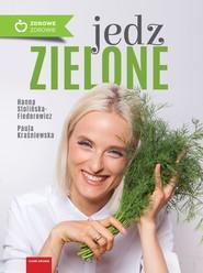 okładka Jedz zielone, Ebook | Stolińska-Fiedorowicz Hanna, Paula Kraśniewska