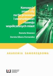 okładka Koncepcja smart city na tle procesów i uwarunkowań rozwoju współczesnych miast, Ebook | Danuta Stawasz, Dorota Sikora-Fernandez
