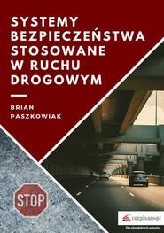 okładka Systemy bezpieczeństwa stosowane w ruchu drogowym, Ebook | Brian  Paszkowiak