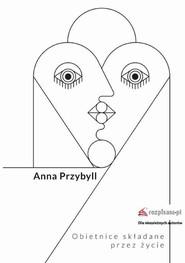 okładka Obietnice składane przez życie, Ebook   Anna  Przybyll