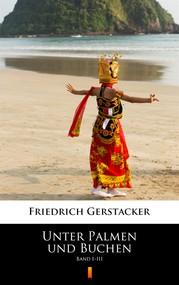 okładka Unter Palmen und Buchen. Band I–III, Ebook   Friedrich Gerstäcker