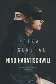 okładka Kotka i Generał, Ebook | Nino Haratischwili
