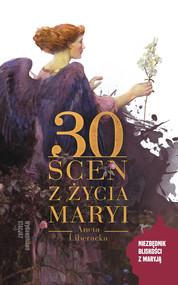 okładka 30 Scen z życia Maryi, Ebook | Aneta Liberacka