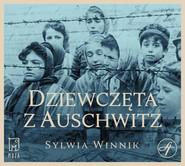 okładka Dziewczęta z Auschwitz, Audiobook | Sylwia Winnik