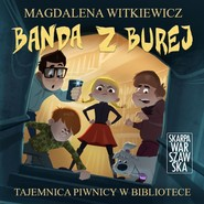 okładka Banda z Burej. Tajemnica piwnicy w bibliotece, Audiobook | Magdalena Witkiewicz