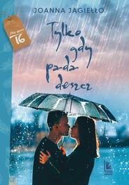 okładka Tylko gdy pada deszcz, Ebook | Joanna Jagiełło