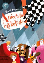 okładka A niech to czykolada, Ebook | Paweł Beręsewicz