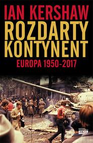okładka Rozdarty kontynent: Europa 1950-2017, Książka | Ian Kershaw