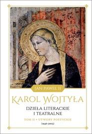 okładka Dzieła literackie i teatralne Karola Wojtyły, tom II: Utwory poetyckie (1946–2003), Książka   Karol - Jan Paweł II Wojtyła