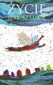 okładka Życie jest sztuką, Ebook | Iwona  Majewska-Opiełka