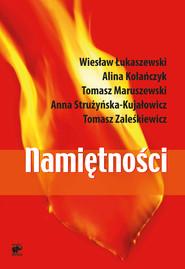 okładka Namiętności!, Ebook   Tomasz Zaleśkiewicz, Wiesław  Łukaszewski, Tomasz Maruszewski, Alina Kolańczyk, Anna Strużyńska-Kujałowicz