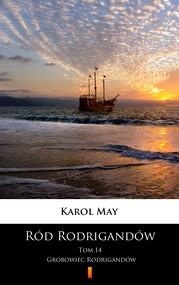 okładka Ród Rodrigandów. Grobowiec Rodrigandów, Ebook | Karol May