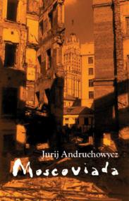 okładka Moscoviada. Powieść grozy, Ebook | Jurij Andruchowycz