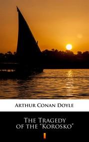 "okładka The Tragedy of the ""Korosko"", Ebook | Arthur Conan Doyle"