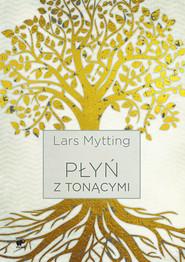 okładka Płyń z tonącymi, Ebook | Lars Mytting
