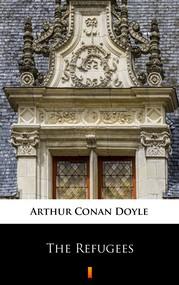 okładka The Refugees, Ebook | Arthur Conan Doyle