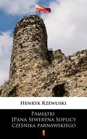 okładka Pamiątki JPana Seweryna Soplicy cześnika parnawskiego, Ebook | Henryk Rzewuski