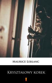 okładka Kryształowy korek, Ebook | Maurice Leblanc