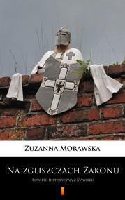 okładka Na zgliszczach Zakonu, Ebook | Zuzanna Morawska