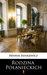 okładka Rodzina Połanieckich, Ebook | Henryk Sienkiewicz