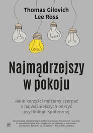 okładka Najmądrzejszy w pokoju, Ebook | Thomas Gilovich, Lee Ross