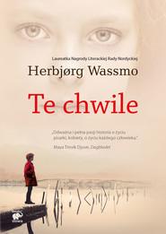 okładka Te chwile, Ebook | Herbjørg Wassmo