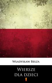 okładka Wiersze dla dzieci, Ebook   Władysław Bełza