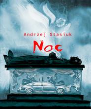 okładka Noc czyli słowiańsko-germańska tragifarsa medyczna, Ebook | Andrzej Stasiuk