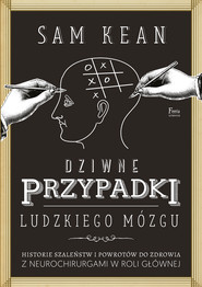 okładka Dziwne przypadki ludzkiego mózgu, Ebook | Sam Kean
