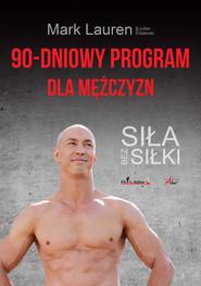 okładka 90-dniowy program dla mężczyzn. Siła bez siłki, Ebook | Mark Lauren, Julian Galinski