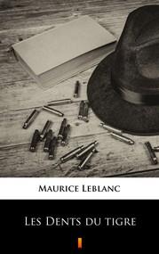 okładka Les Dents du tigre, Ebook | Maurice Leblanc