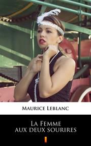 okładka La Femme aux deux sourires, Ebook | Maurice Leblanc