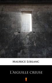 okładka L'Aiguille creuse, Ebook | Maurice Leblanc