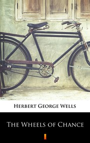 okładka The Wheels of Chance, Ebook | Herbert George Wells
